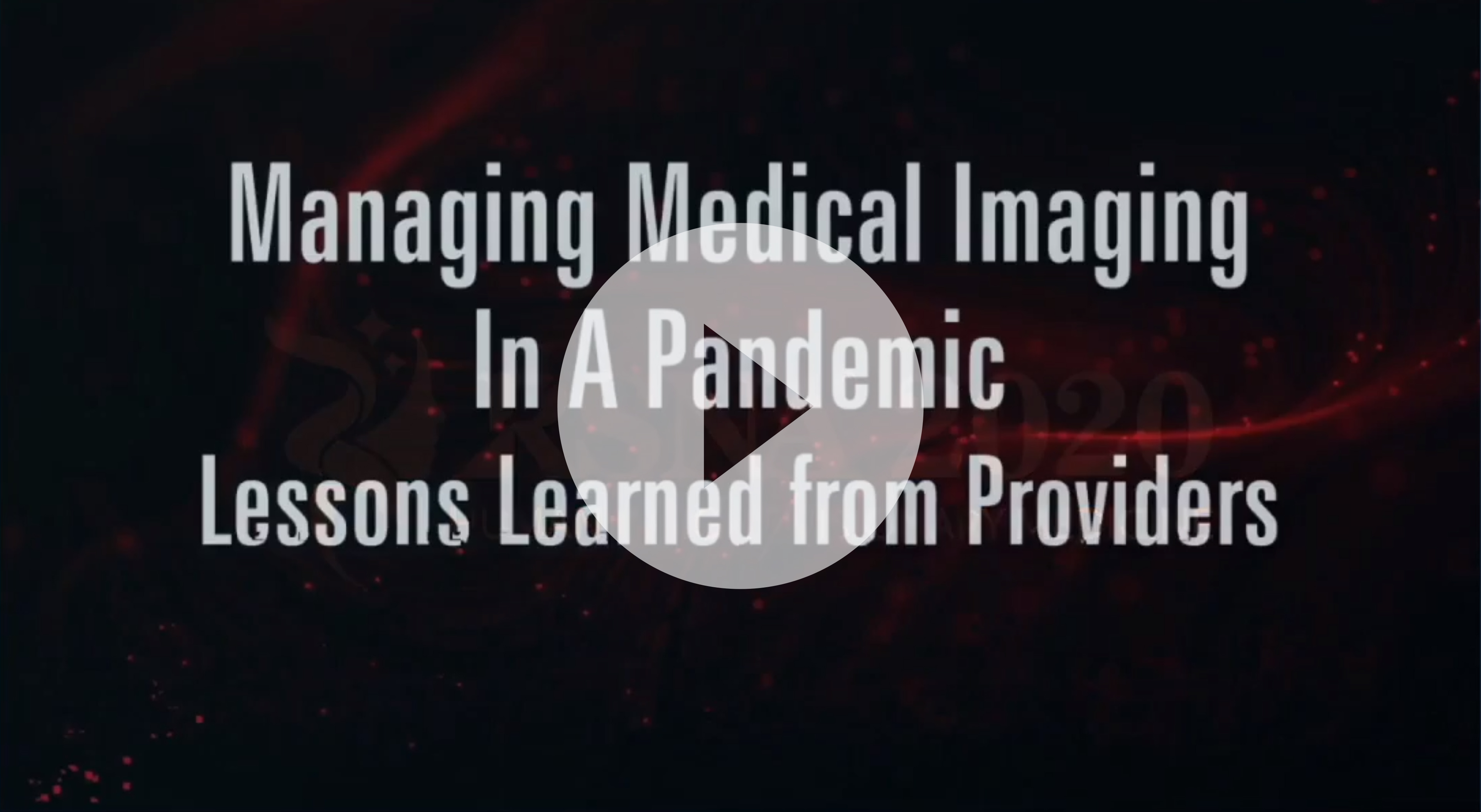RSNA 2020 Lunch & Learn: Managing Medical Imaging in a Pandemic: Lessons Learned from Providers.