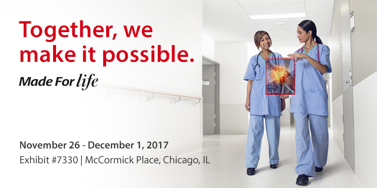 Together, we make it possible. | Made For Life | November 26-December 1, 2017 | Exhibit #7330 | McCormick Place, Chicago, IL
