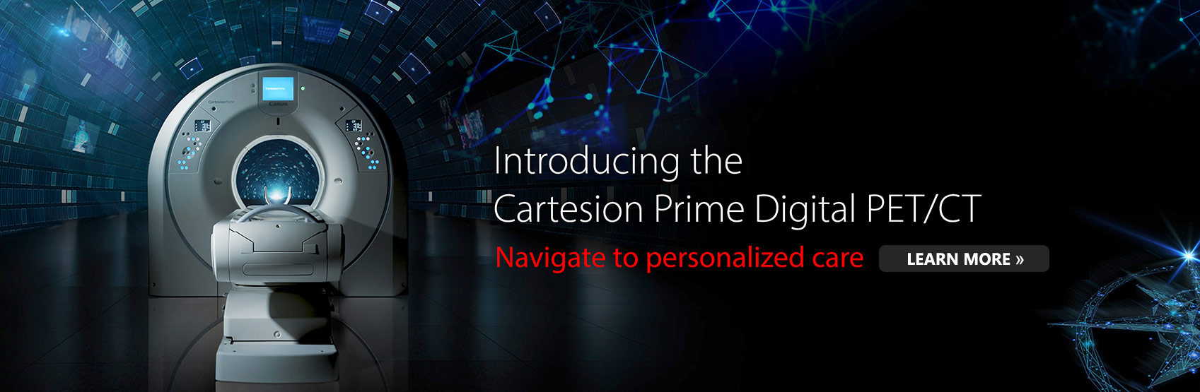 Introducing the Cartesion Prime Digital PET/CT | Navigate to personalized care | Learn More