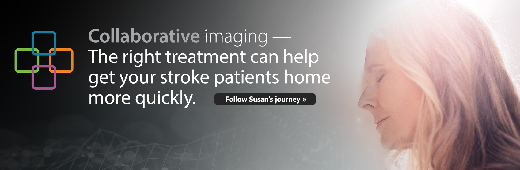 Collabortive imaging - The right treatment can help get your stroke patients home more quickly. Follow Susan's journey.